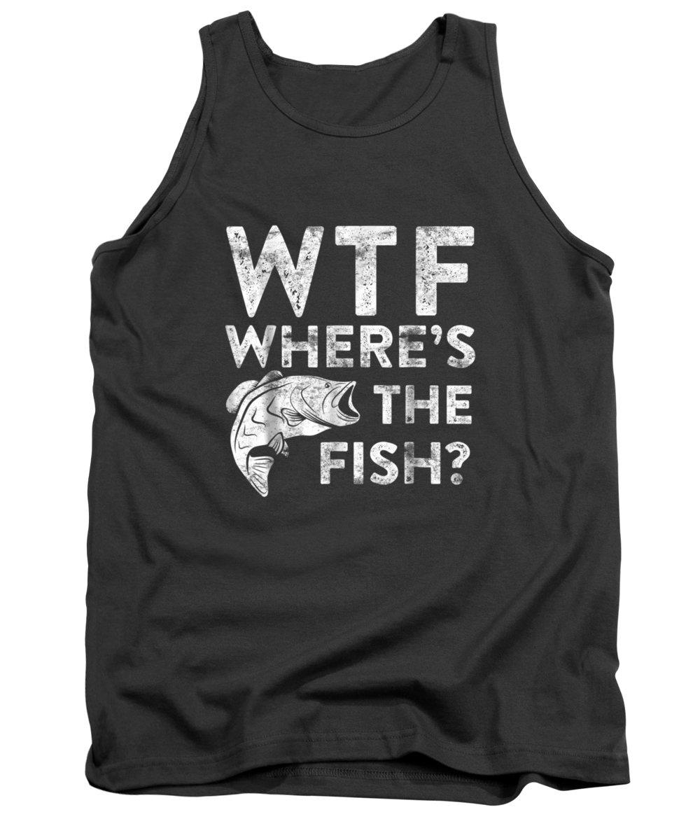 men's Novelty T-shirts Tank Top featuring the digital art Wtf Where's The Fish T-shirt Fisherman Gift Shirt by Do David