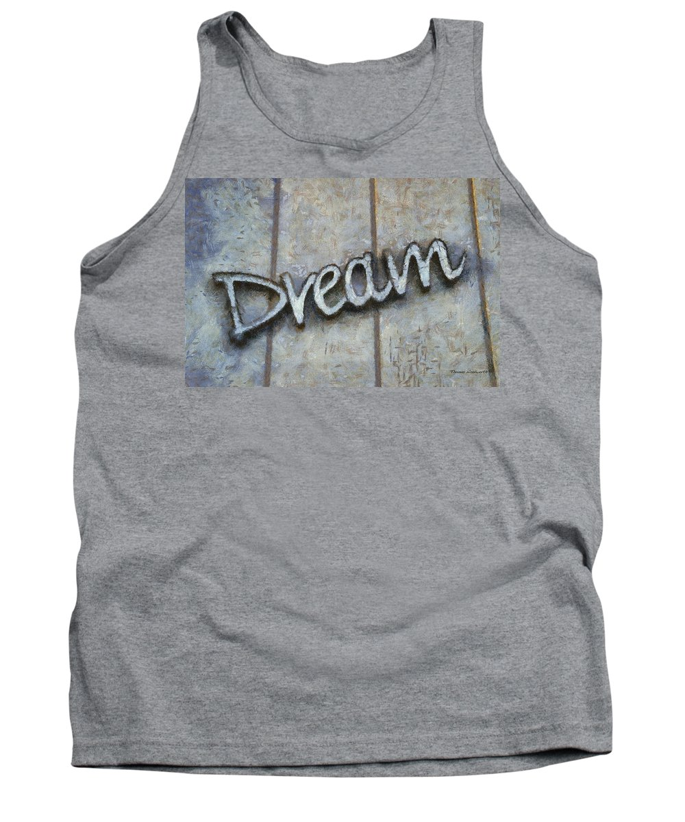 Dream Tank Top featuring the photograph Dream Signage Photo Art by Thomas Woolworth