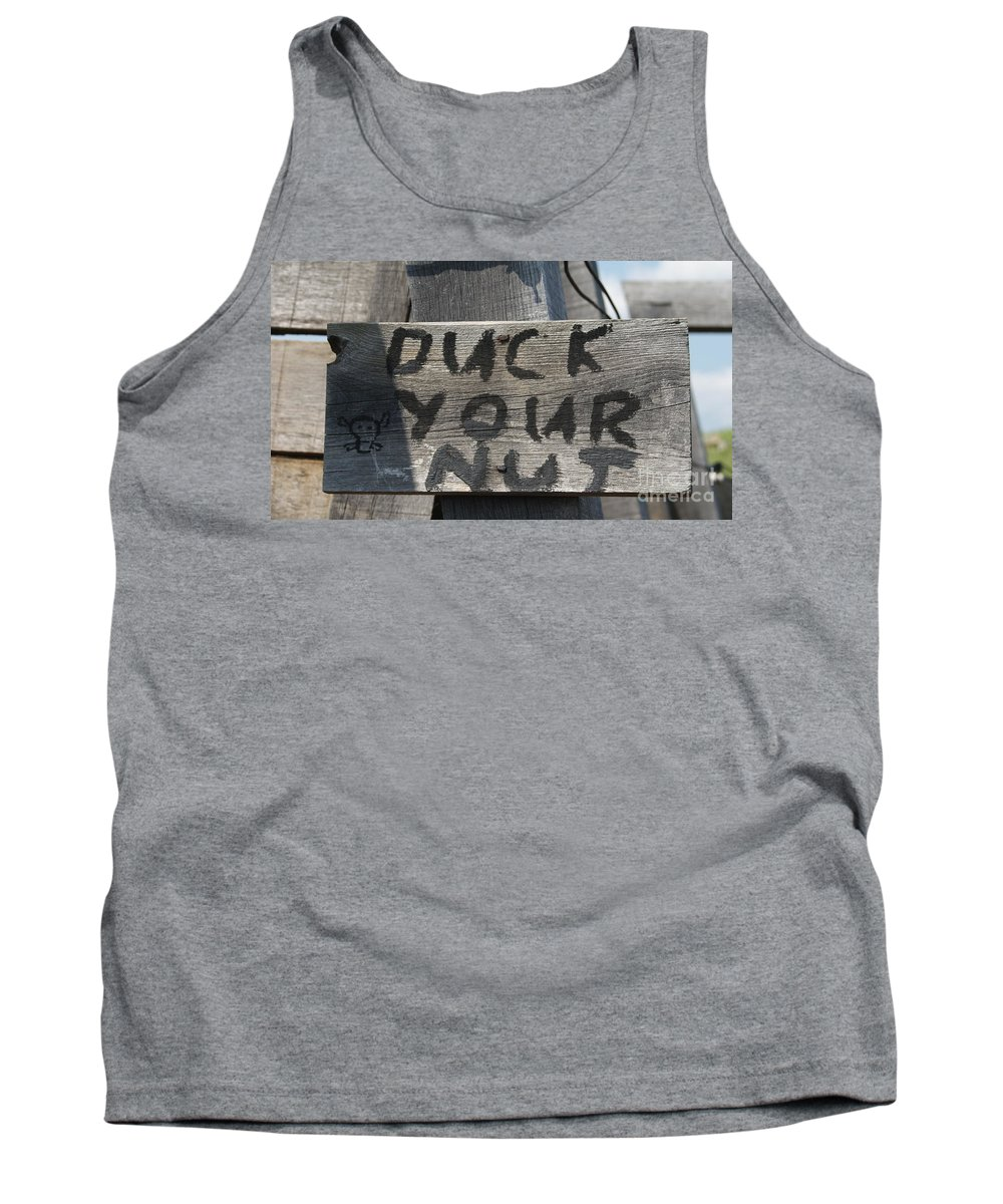 Sign Tank Top featuring the photograph Duck Your Nut 1 by Rob Luzier