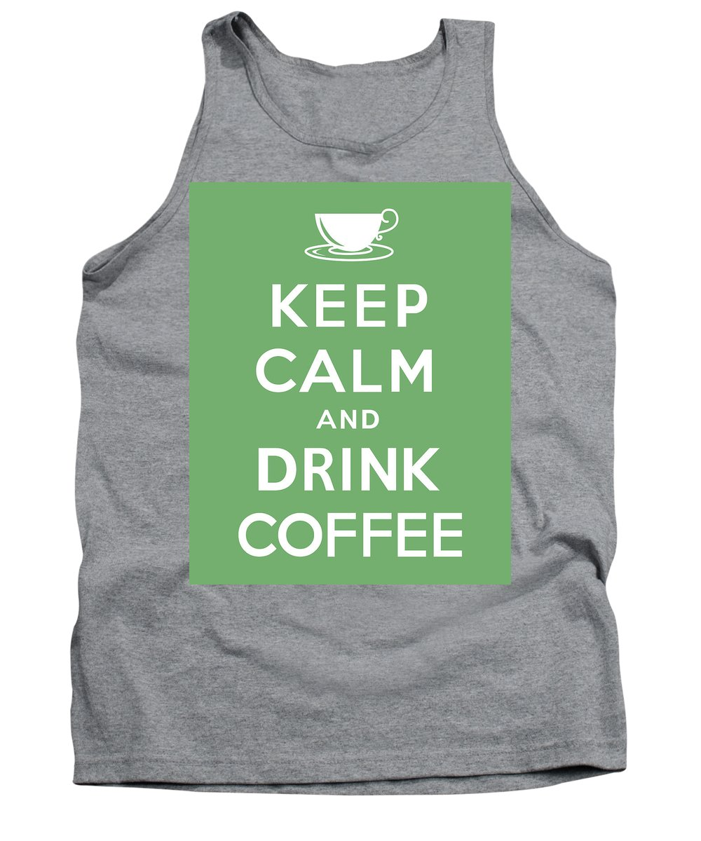 Keep Calm And Drink Coffee Tank Top featuring the digital art Keep Calm And Drink Coffee by Kristin Vorderstrasse