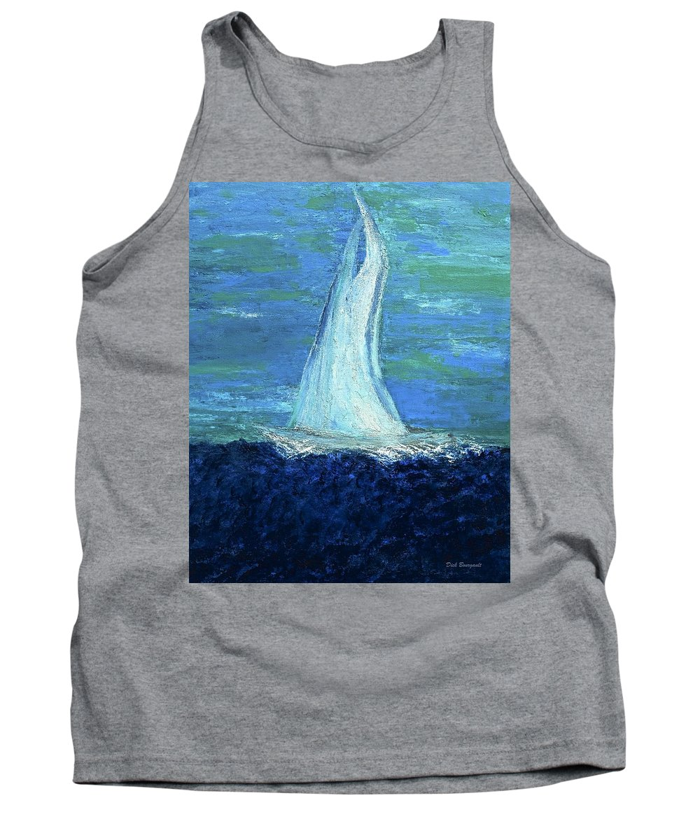 Sailing Tank Top featuring the painting Sailing On The Blue by Dick Bourgault