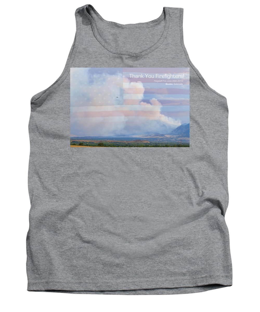 flagstaff Fire Tank Top featuring the photograph Flagstaff Fire Thank You Firefighters by James BO Insogna