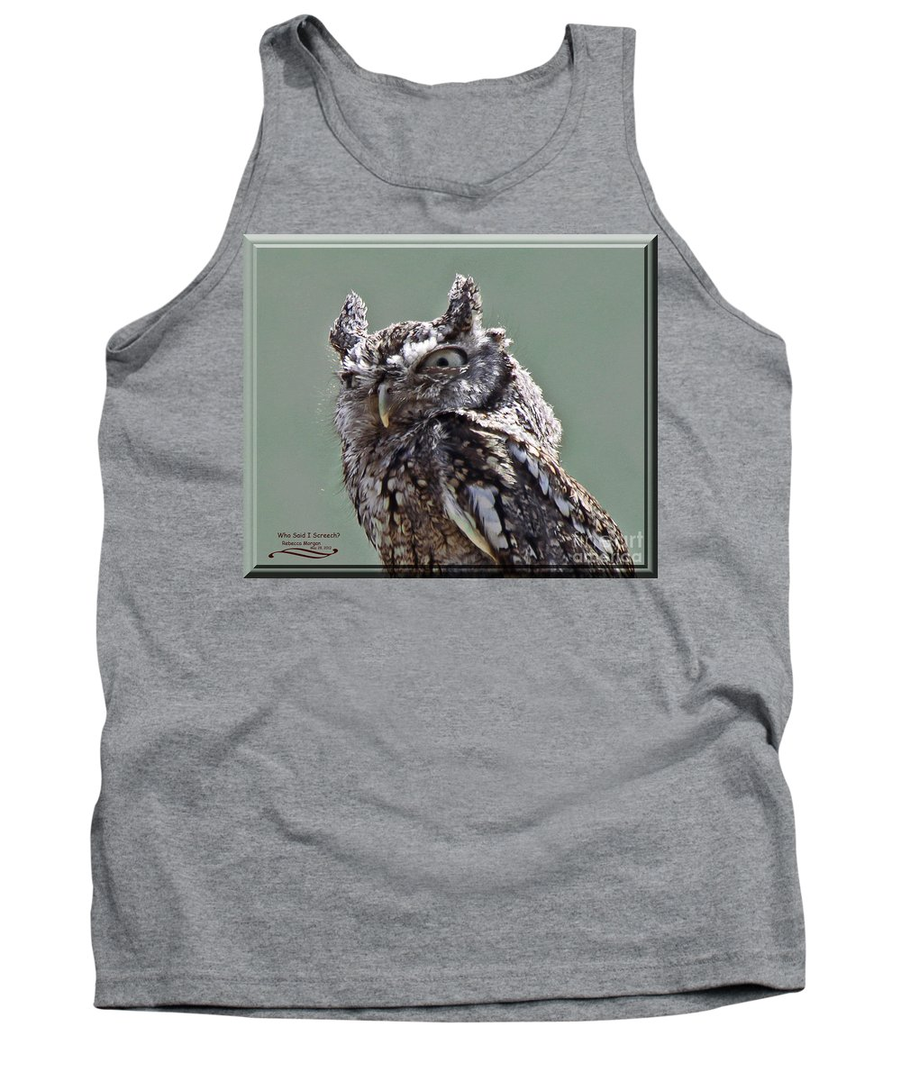 Gray Tank Top featuring the photograph Who Said I Screech? by Rebecca Morgan