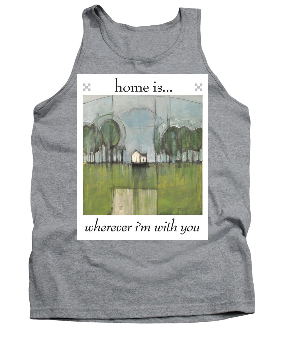 Home Tank Top featuring the painting Home Is by Tim Nyberg