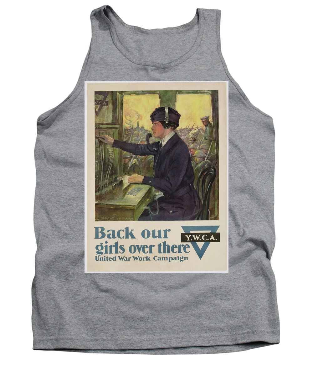 'back Our Girls Over There' Tank Top featuring the painting World War I Ywca Poster by Clarence F Underwood