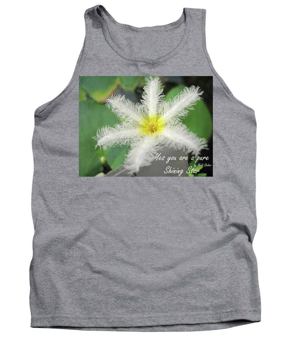 Flower Tank Top featuring the photograph Yes You Are A Pure Shining Star by Heidi Sieber