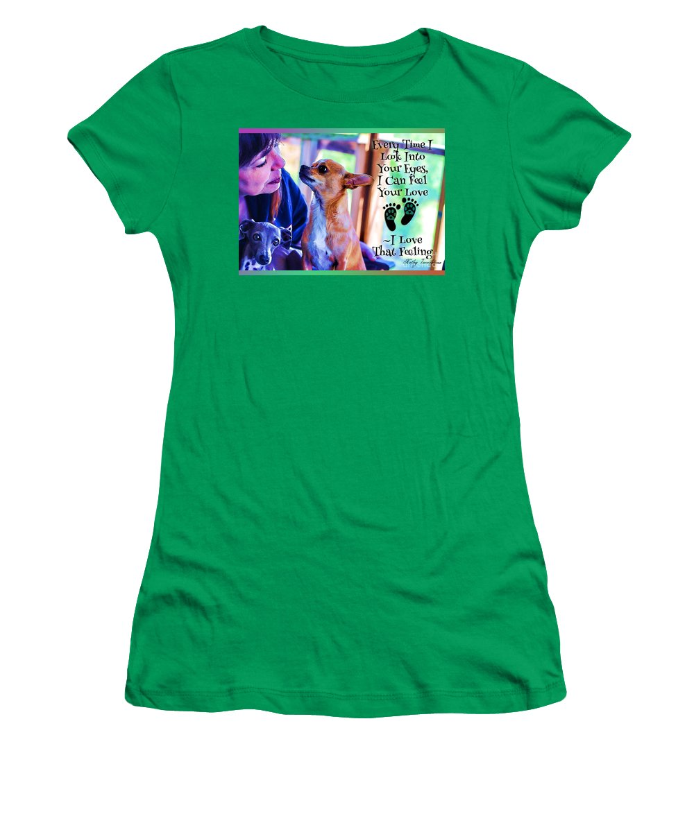 Dog Human Bond Women's T-Shirt featuring the digital art Every Time I Look Into Your Eyes by Kathy Tarochione