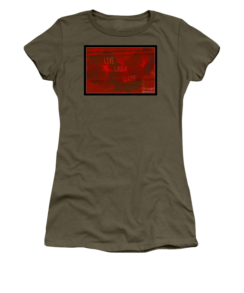 Love Women's T-Shirt featuring the photograph Live Laugh Love by Donna Bentley