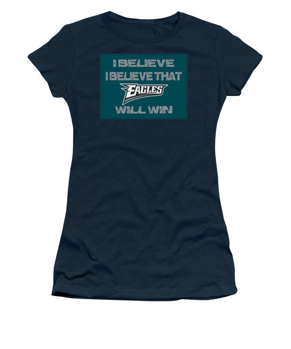 Eagles Women's T-Shirt featuring the photograph Philadelphia Eagles I Believe by Joe Hamilton