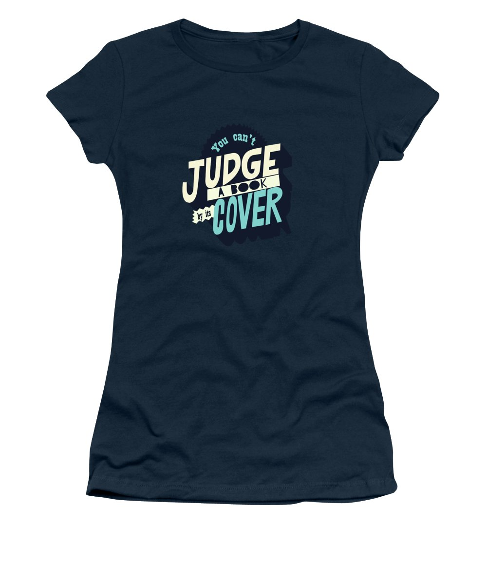 Inspirational Quote Women's T-Shirt (Athletic Fit) featuring the digital art You Can't Judge A Book By Its Cover Inspirational Quote by Quote Design