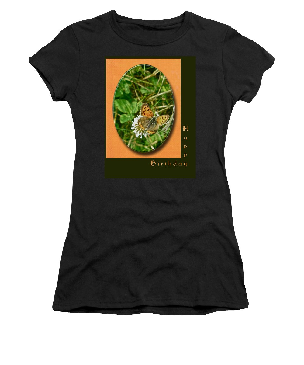 Birthday Women's T-Shirt featuring the photograph Birthday Greeting Card - American Copper Butterfly by Mother Nature