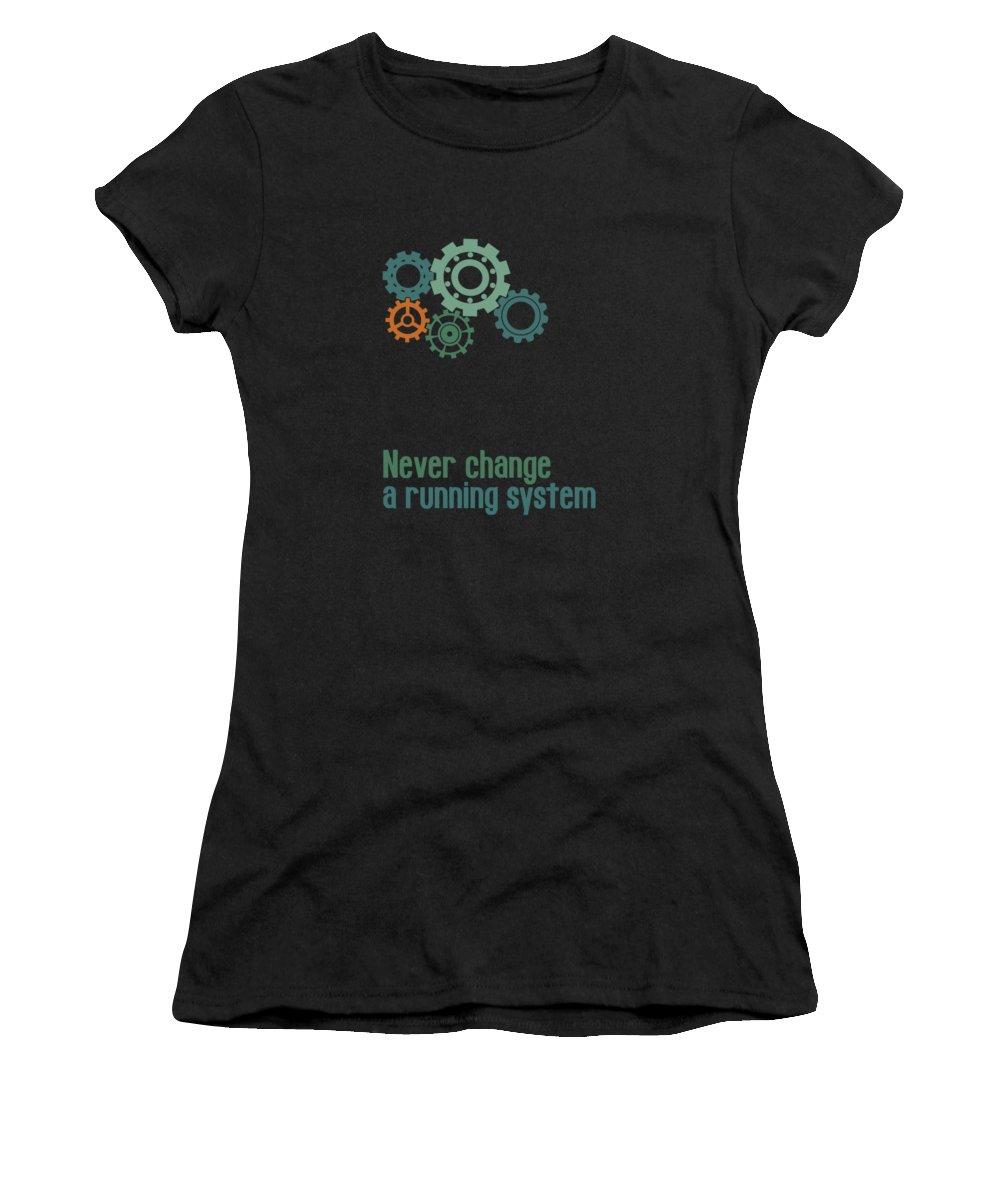 Fine Women's T-Shirt featuring the digital art Never Change A Running System by Jutta Maria Pusl