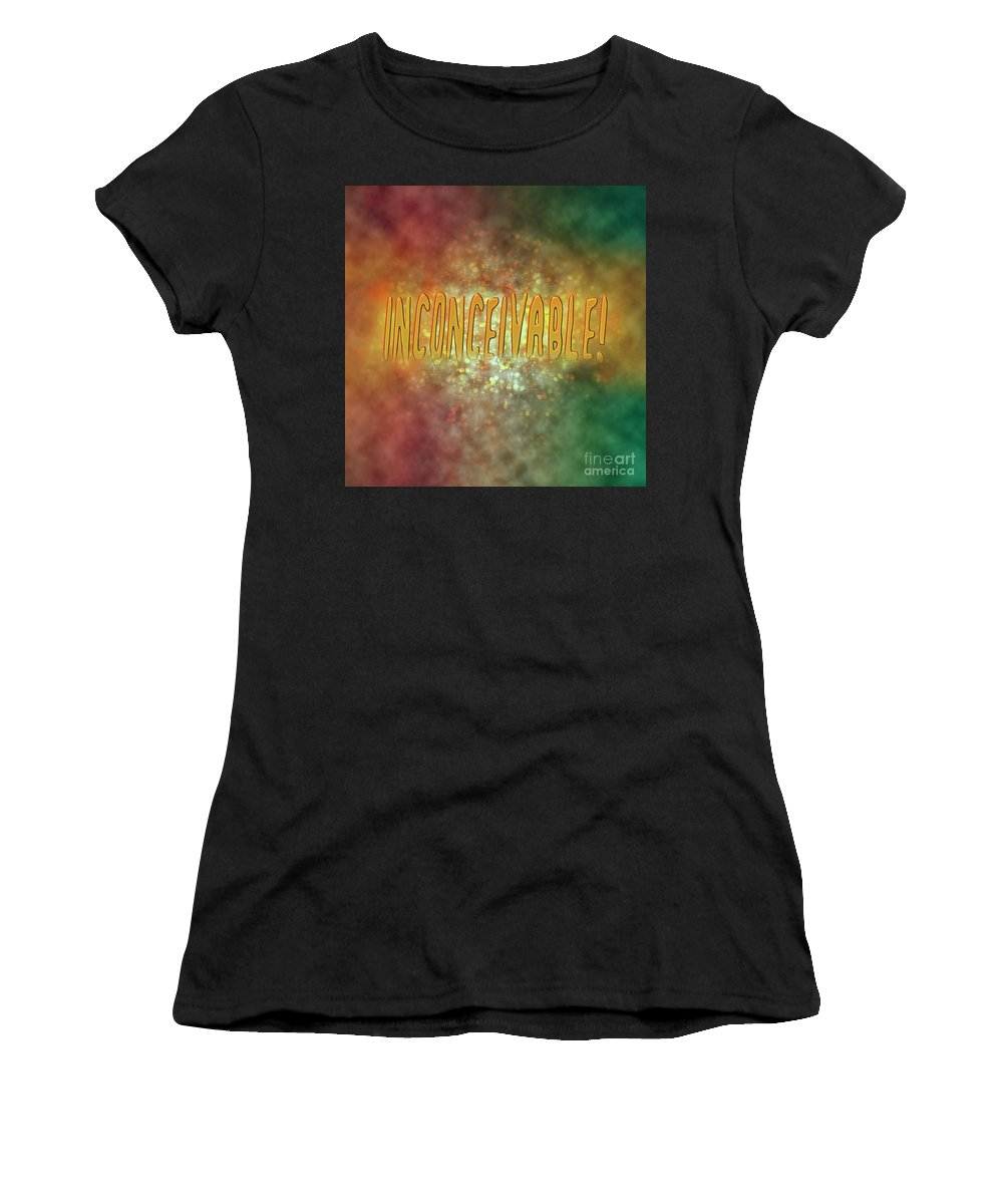 Inconceivable Women's T-Shirt (Athletic Fit) featuring the photograph Graphic Display Of The Word Inconceivable by Humourous Quotes