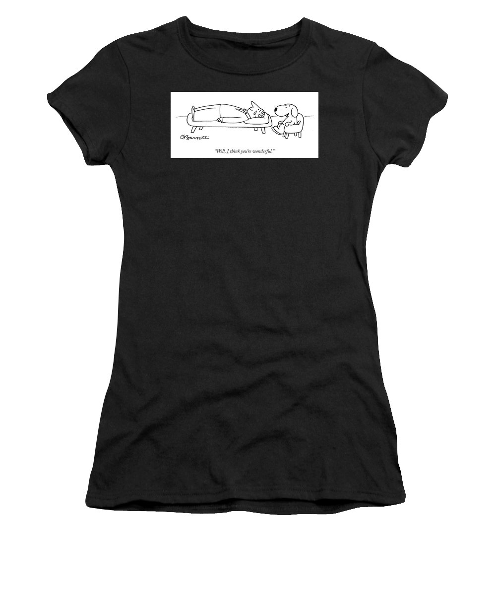 """well Women's T-Shirt featuring the drawing I think you are wonderful by Charles Barsotti"