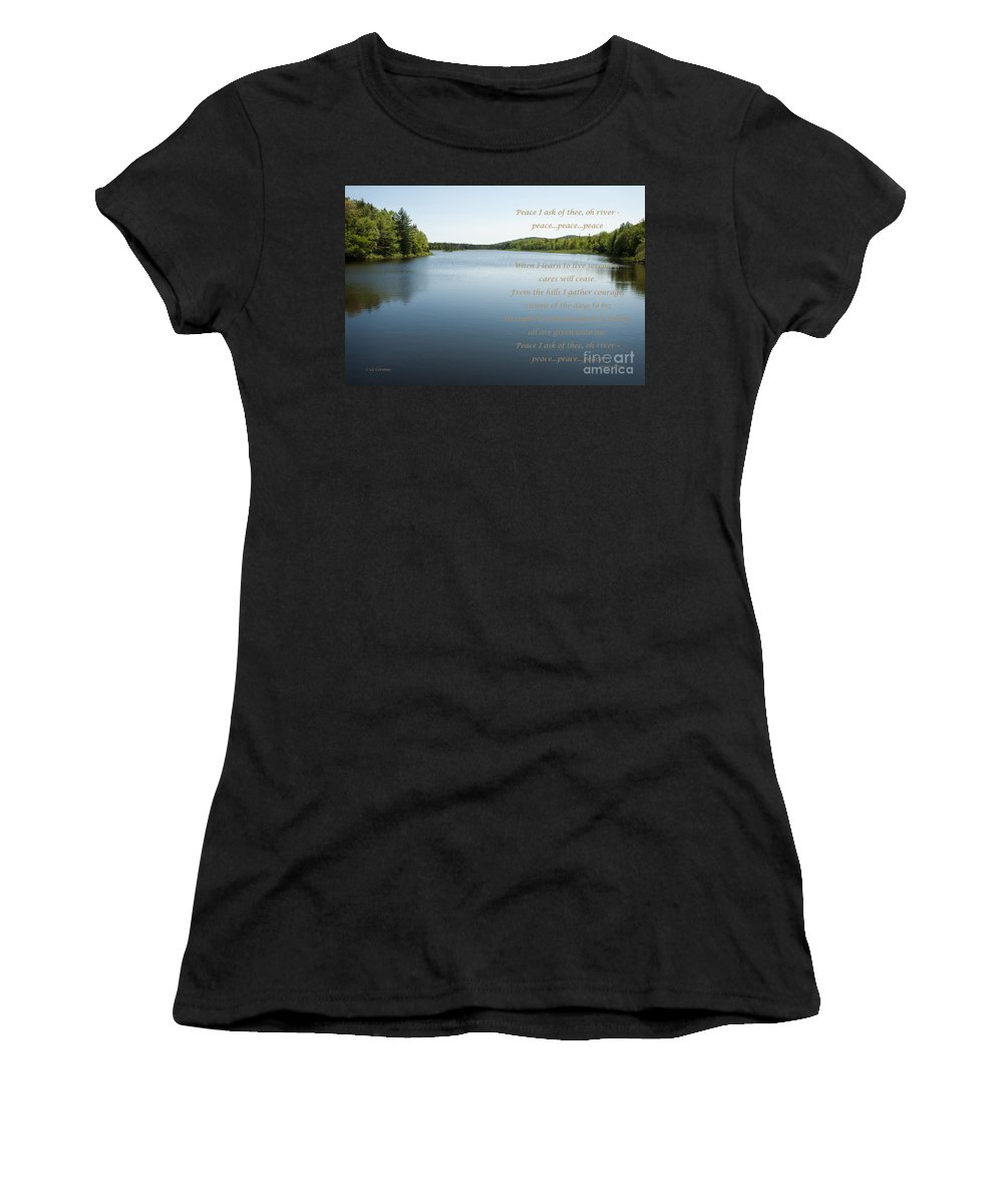 As You Like It Productions Women's T-Shirt featuring the photograph Peace I Ask Of Thee Oh River by Carol Lynn Coronios
