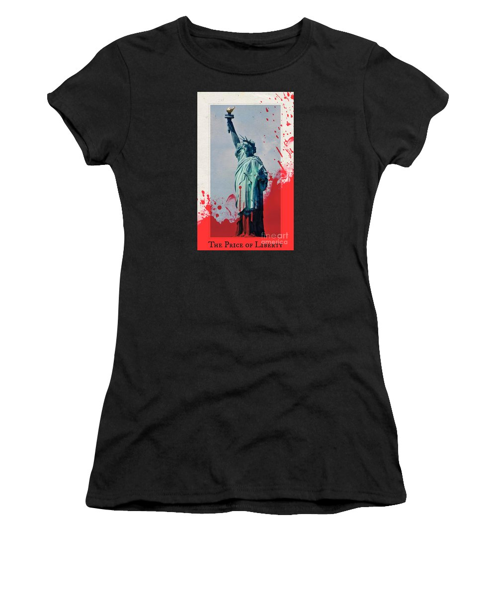 Liberty Women's T-Shirt (Athletic Fit) featuring the photograph The Price Of Liberty by Lilliana Mendez