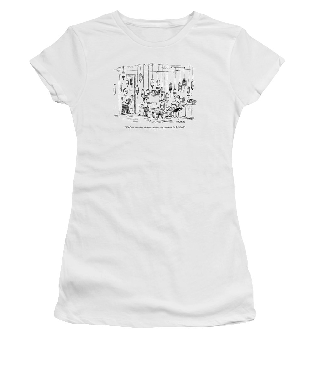 Interiors Household Vacations Lobster Vacation Ocean Decor Vacation Travel United States Entertain Company 121847 Dsi David Sipress  (couple Entertaining In Home Decorated With Fishing Buoys.) Women's T-Shirt featuring the drawing Did We Mention That We Spent Last Summer In Maine? by David Sipress