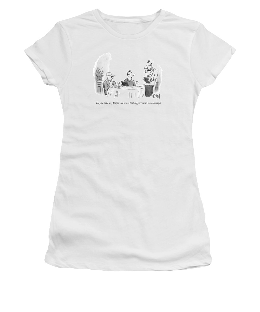 Gay Women's T-Shirt featuring the drawing Do You Have Any California Wines That Support by Christopher Weyant