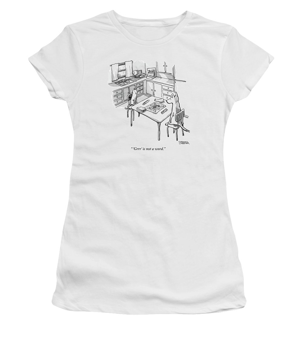 'grrr' Is Not A Word. Women's T-Shirt featuring the drawing A Cat And Dog Play Scrabble In A Kitchen. 'grrr' by Shannon Wheeler