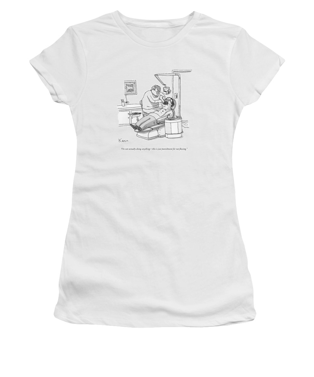 Dentist Women's T-Shirt featuring the drawing A Dentist Roots Around In A Patient's Mouth by Zachary Kanin