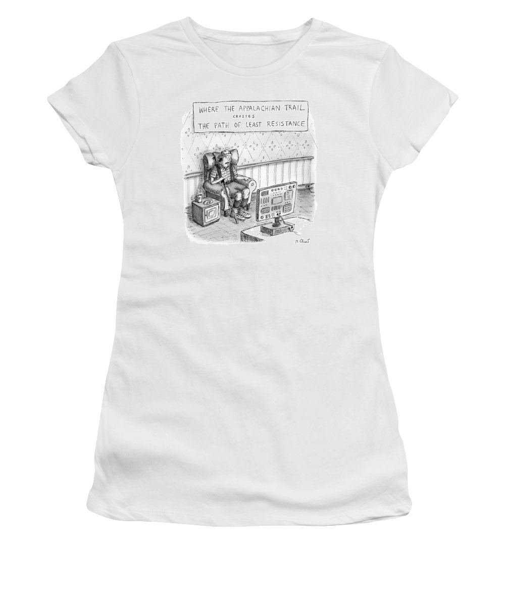 Appalachian Trail Women's T-Shirt featuring the drawing A Hiker Is Seen Sitting In An Armchair Watching by Roz Chast
