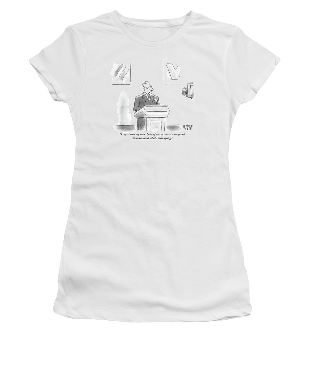 Akin Women's T-Shirt featuring the drawing A Politician Speaks At A Podium by Christopher Weyant
