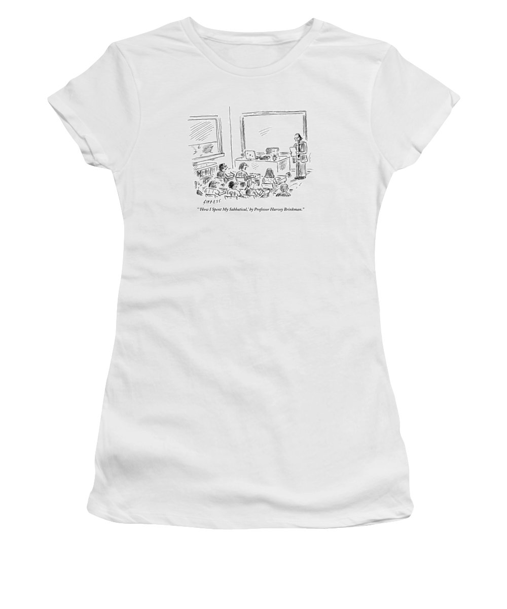 Professor Women's T-Shirt featuring the drawing A Professor Presents To His Students. How I Spent by David Sipress