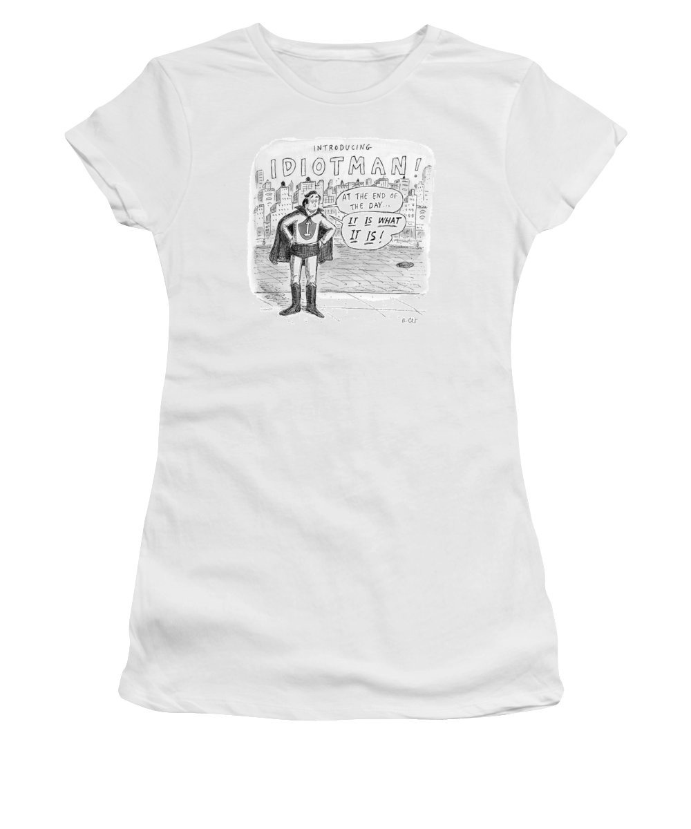 Introducing... Idiotman!  Superheroes Women's T-Shirt featuring the drawing A Superhero With An I On His Chest by Roz Chast