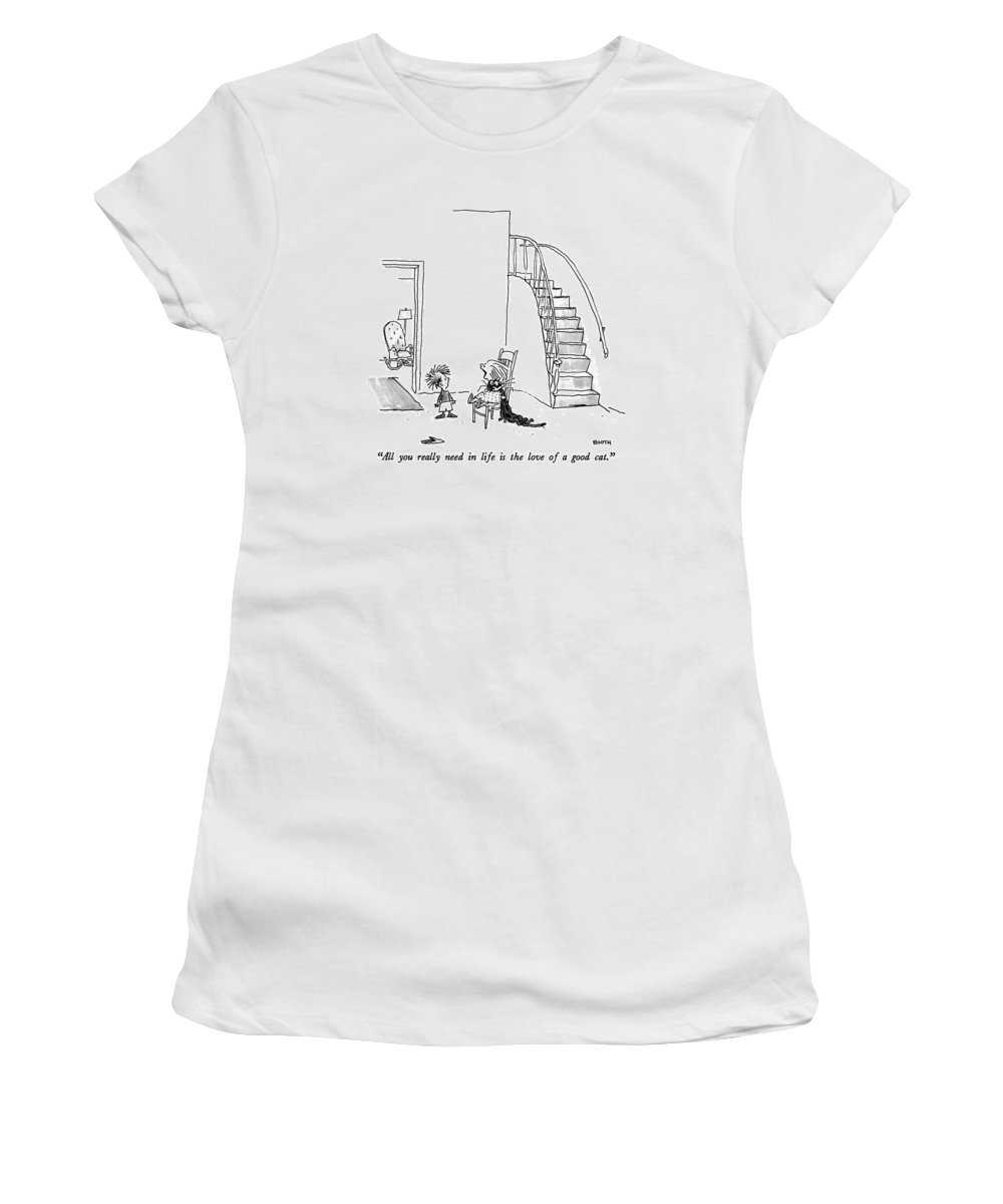 Animals Women's T-Shirt featuring the drawing All You Really Need In Life Is The Love Of A Good by George Booth