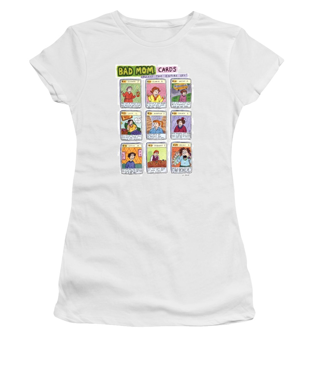 Title: Bad Mom Cards Women's T-Shirt featuring the drawing Bad Mom Cards Collect The Whole Set by Roz Chast