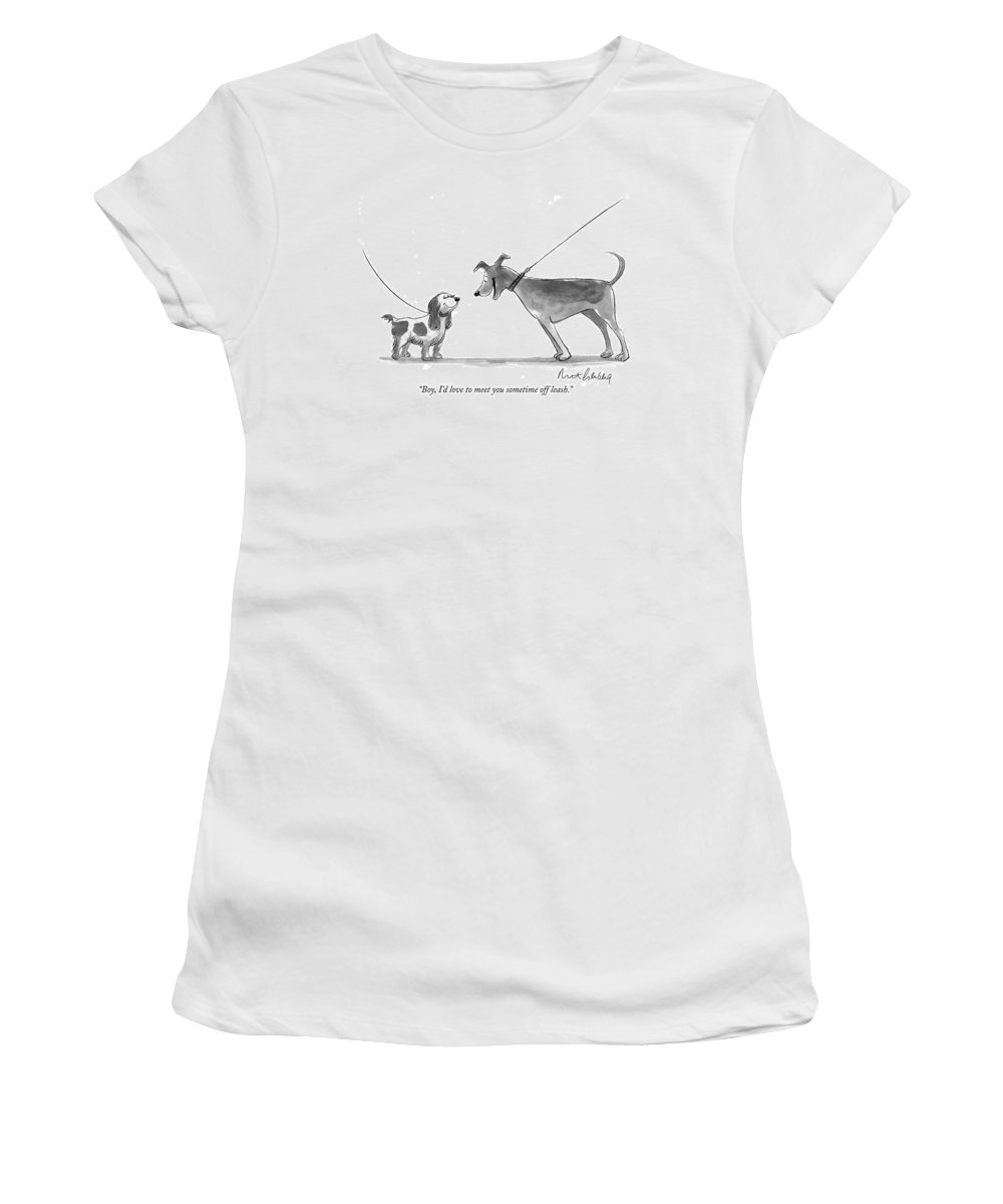 Dogs - General Women's T-Shirt featuring the drawing Boy, I'd Love To Meet You Sometime Off Leash by Mort Gerberg