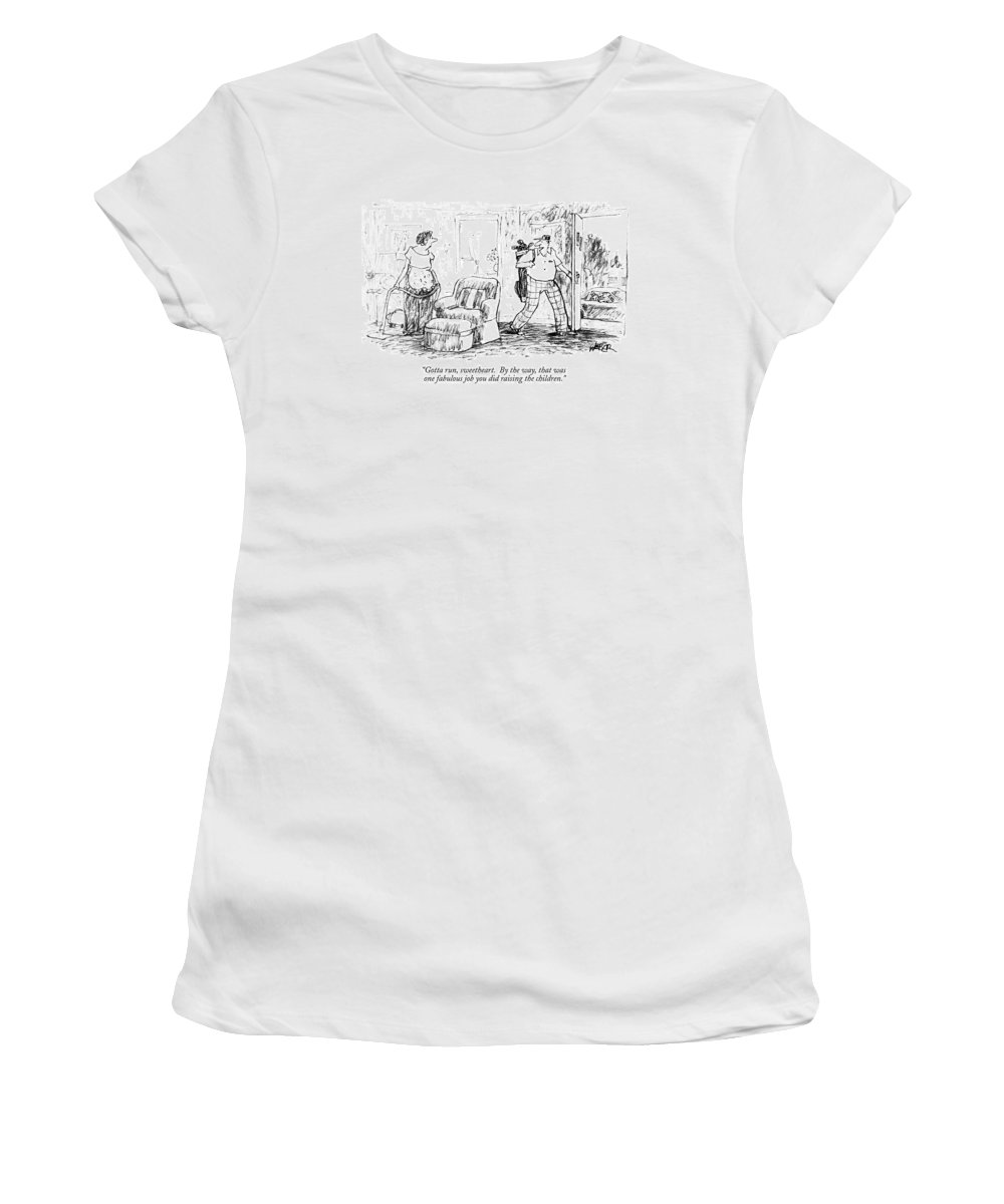 Deadbeat Dads Women's T-Shirt featuring the drawing Gotta Run, Sweetheart. By The Way, That Was One by Robert Weber