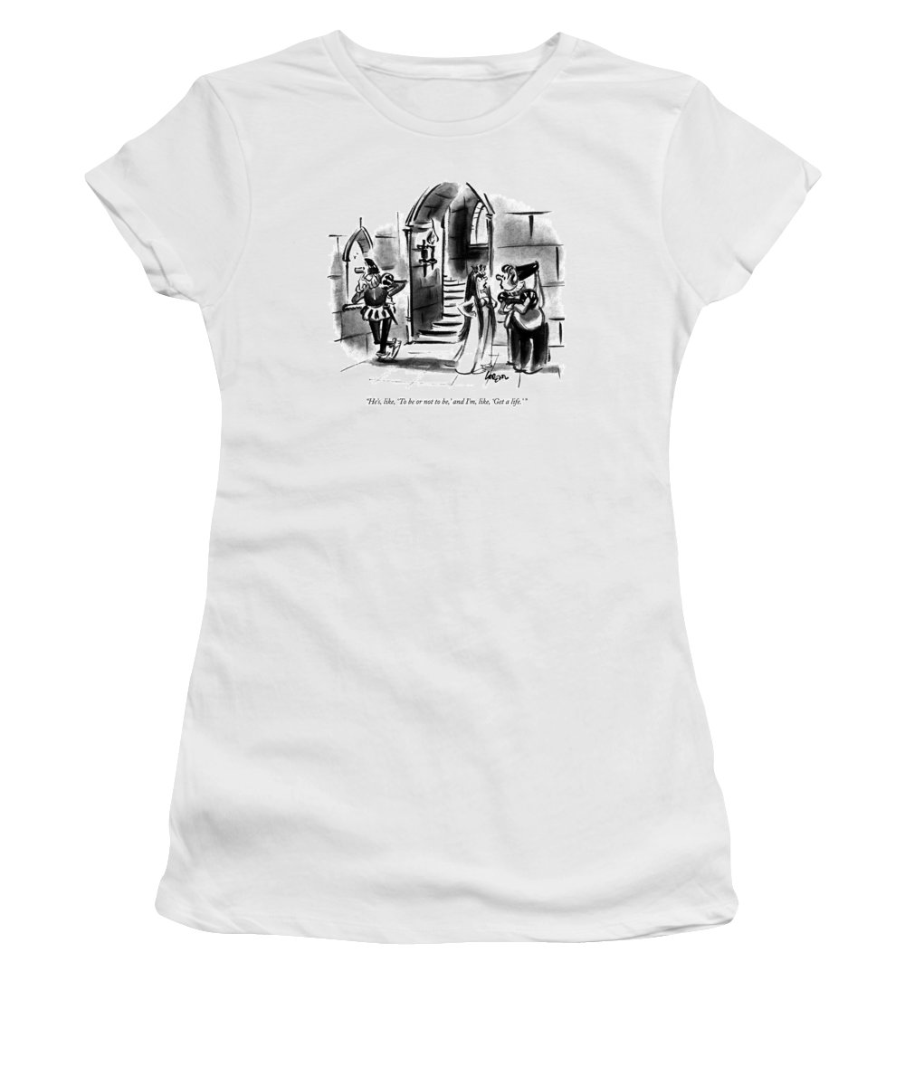 Ophelia Says To Medieval Woman As Hamlet: Stares Pensively Out The Castle Window. Literary Women's T-Shirt featuring the drawing He's, Like, 'to Be Or Not To Be,' And I'm, Like by Lee Lorenz