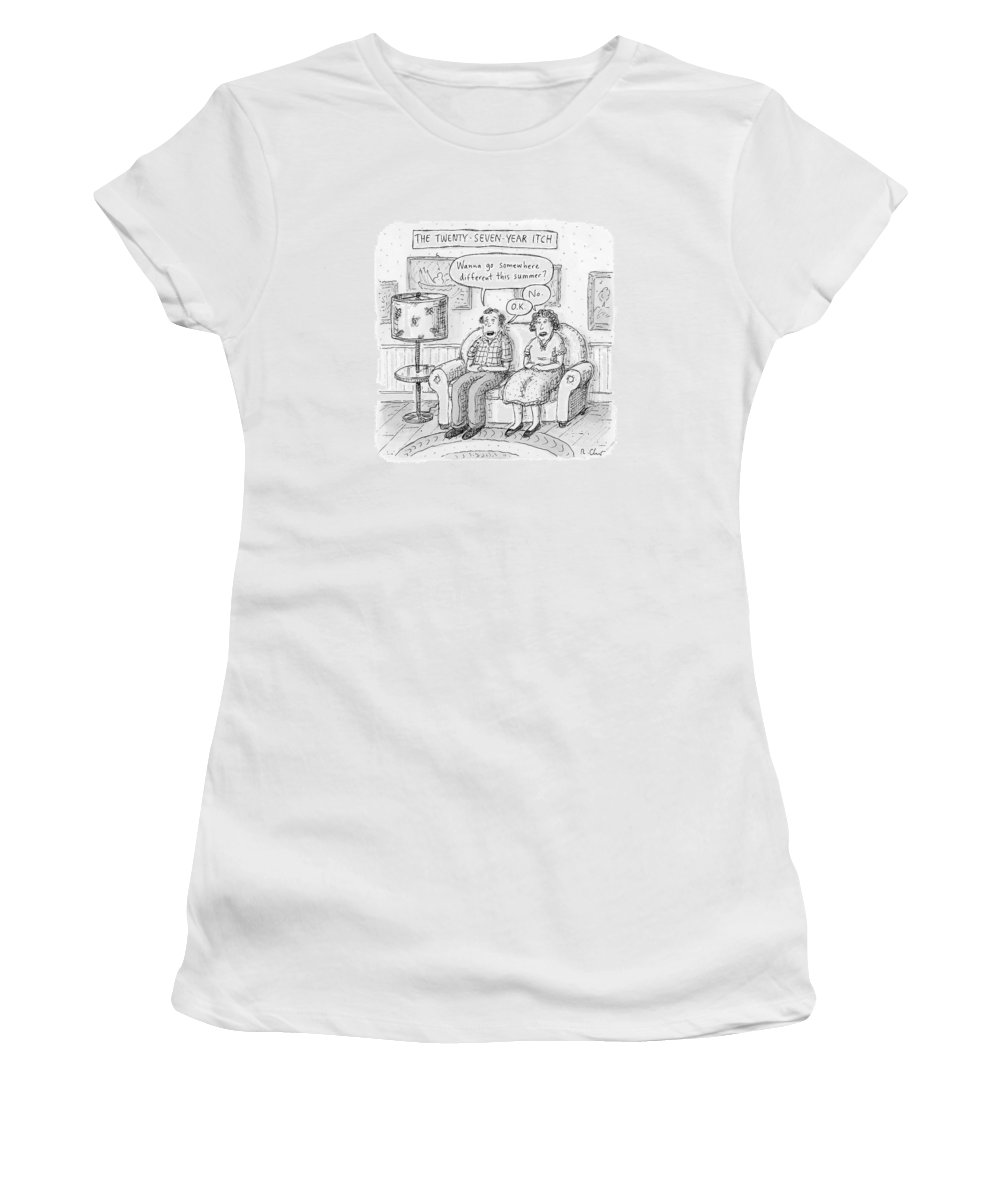 The 27-year-itch. Summer Women's T-Shirt featuring the drawing Husband And Wife Discuss Summer Plans On A Couch by Roz Chast