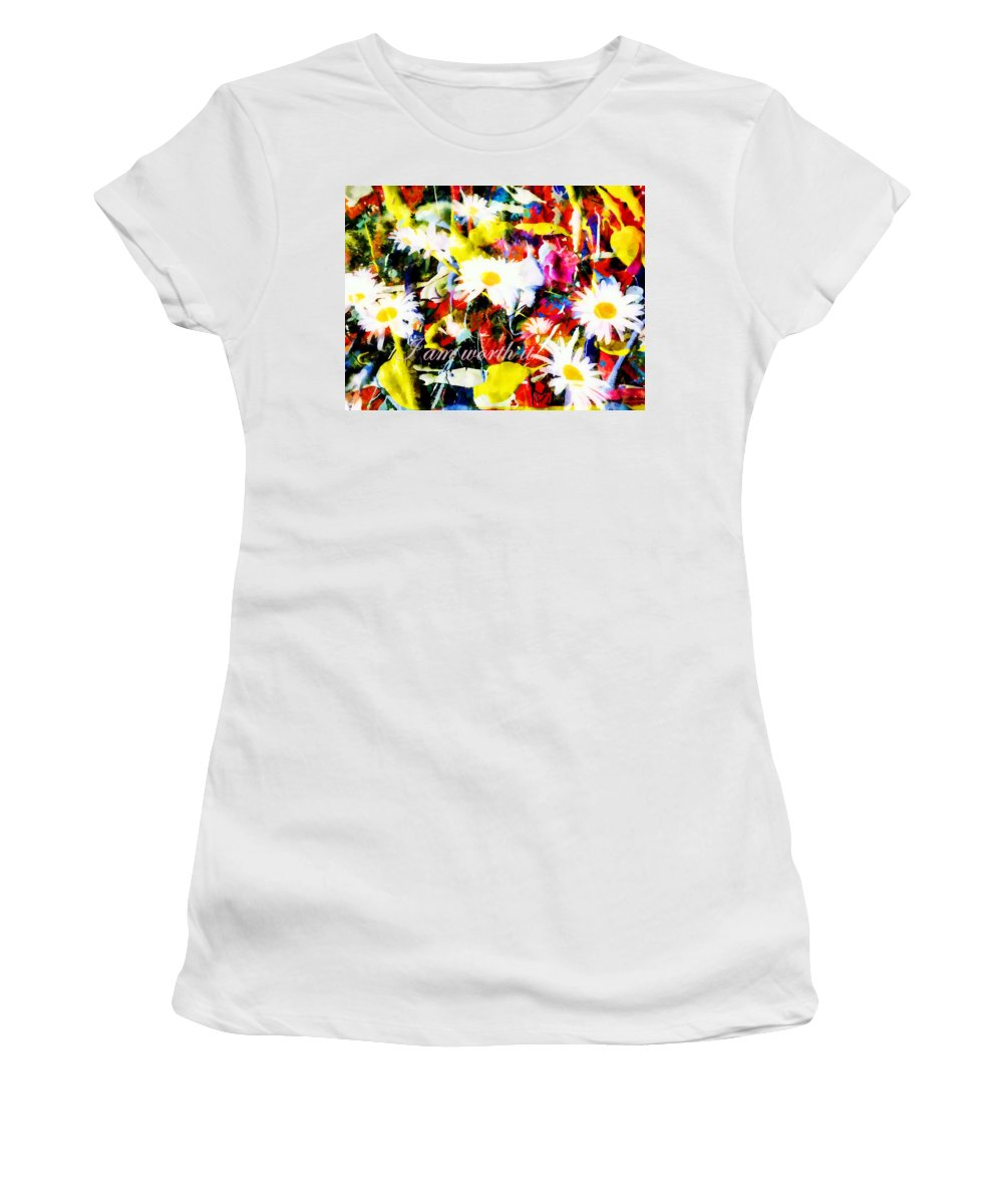 Floral Women's T-Shirt featuring the digital art I Am Worth It II by Tina Baxter