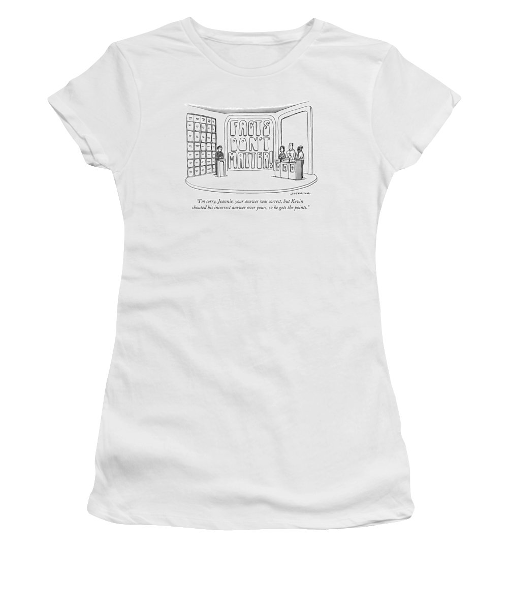 Facts Don't Matter Women's T-Shirt featuring the drawing Facts Don't Matter by Joe Dator