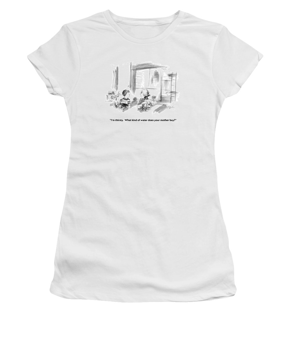Parents Women's T-Shirt (Athletic Fit) featuring the drawing I'm Thirsty. What Kind Of Water Does Your Mother by Donald Reilly