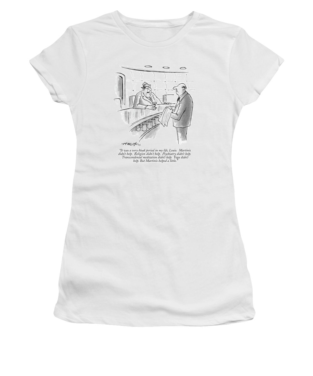 (man Sitting At A Bar Speaks To Bartender.) Bars Women's T-Shirt featuring the drawing It Was A Very Bleak Period In My Life by Henry Martin
