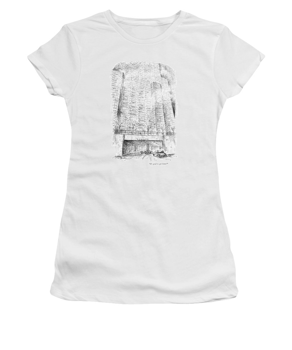 Husband & Wife Are Pulling Into Their Garage Beneath Their Luxury Apartment Building.   Home House Apartment Marriage Domicile Penthouse Modern Life Contemporary Living City Living Modern Values Iwd Apartments Domestic Penthouses Urban Manhattan 68075 Adu Alan Dunn Women's T-Shirt featuring the drawing It's Good To Get Home! by Alan Dunn