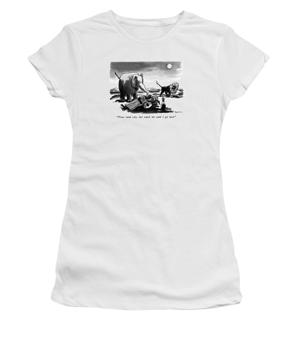 Art Women's T-Shirt (Athletic Fit) featuring the drawing Never Mind Why. Just Watch Her Until I Get Back by Eldon Dedini