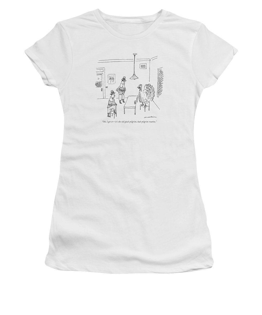 Word Play Olden Days   (turkey Women's T-Shirt featuring the drawing Oh, I Get It - It's The Old Good-pilgrim by Michael Maslin