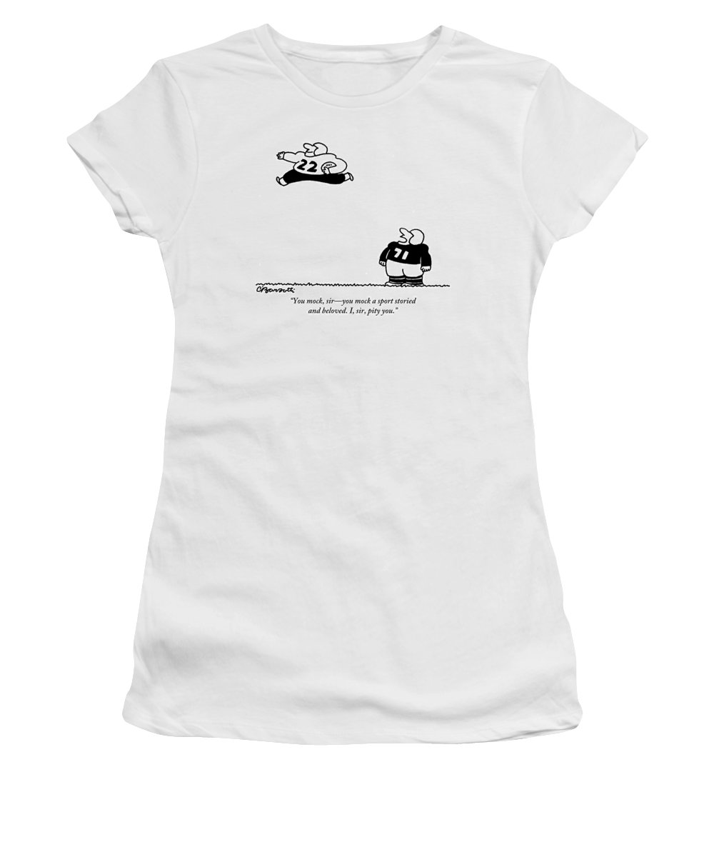 Respect Women's T-Shirt featuring the drawing One Football Player Speaks To Another Who Prances by Charles Barsotti