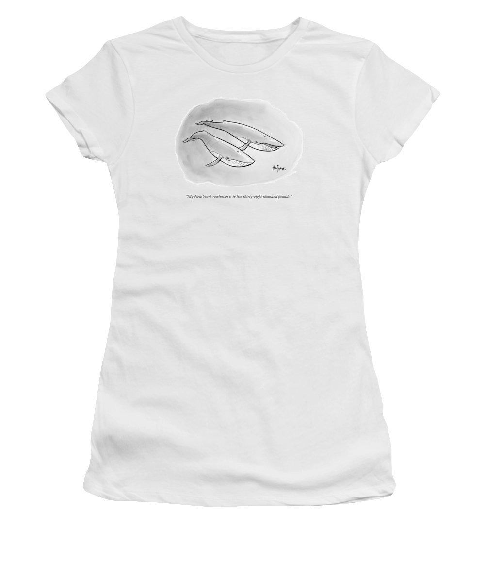 My New Year's Resolution Is To Lose Thirty-eight Thousand Pounds. Women's T-Shirt featuring the drawing One Whale Says To Another by Kaamran Hafeez