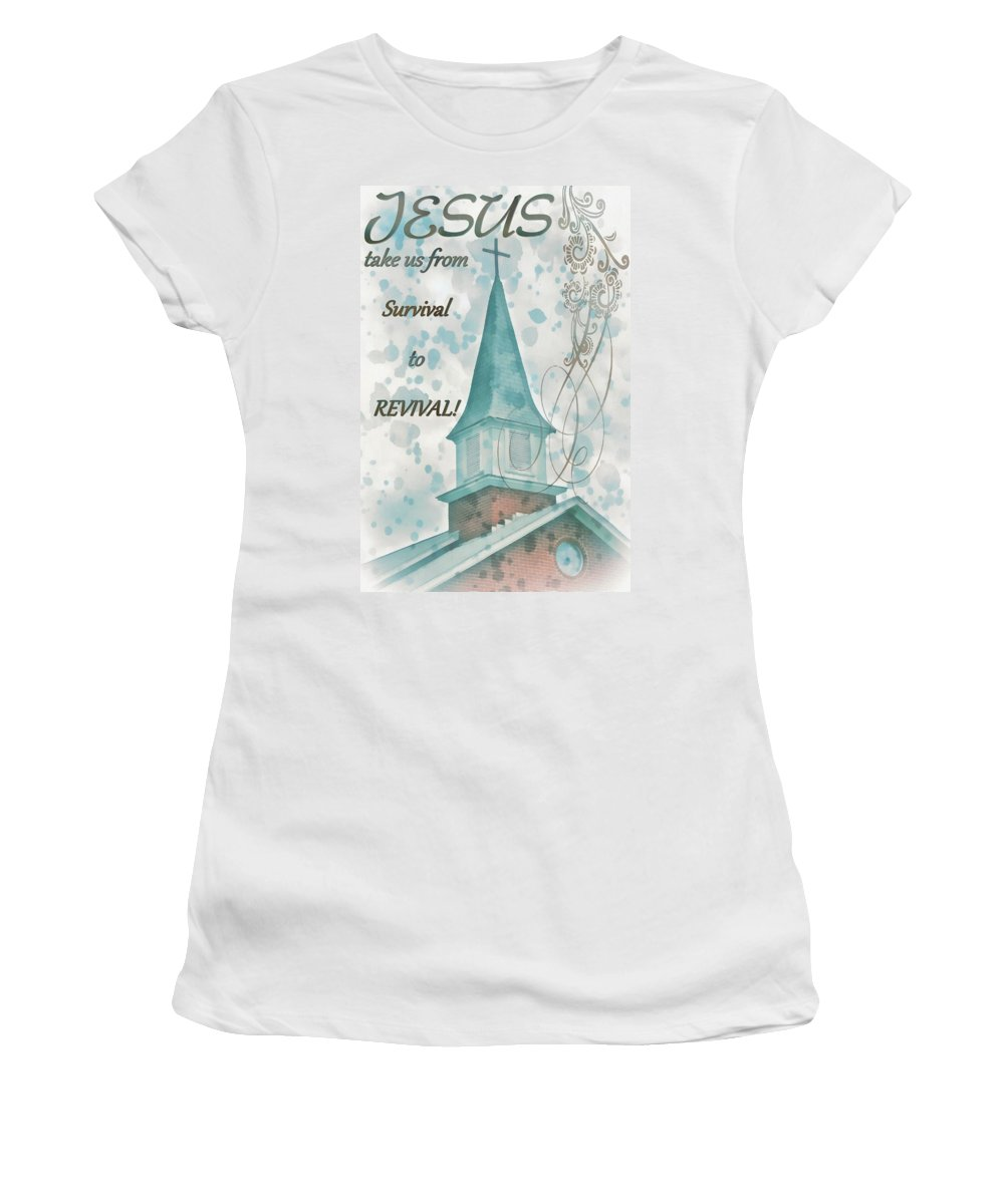 Jesus Women's T-Shirt featuring the digital art Survival To Revival by Michelle Greene Wheeler
