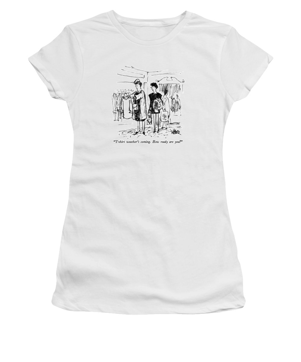 One Woman Comments To Another In A Boutique.  Wealther Women's T-Shirt (Athletic Fit) featuring the drawing T-shirt Weather's Coming. How Ready Are You? by Robert Weber