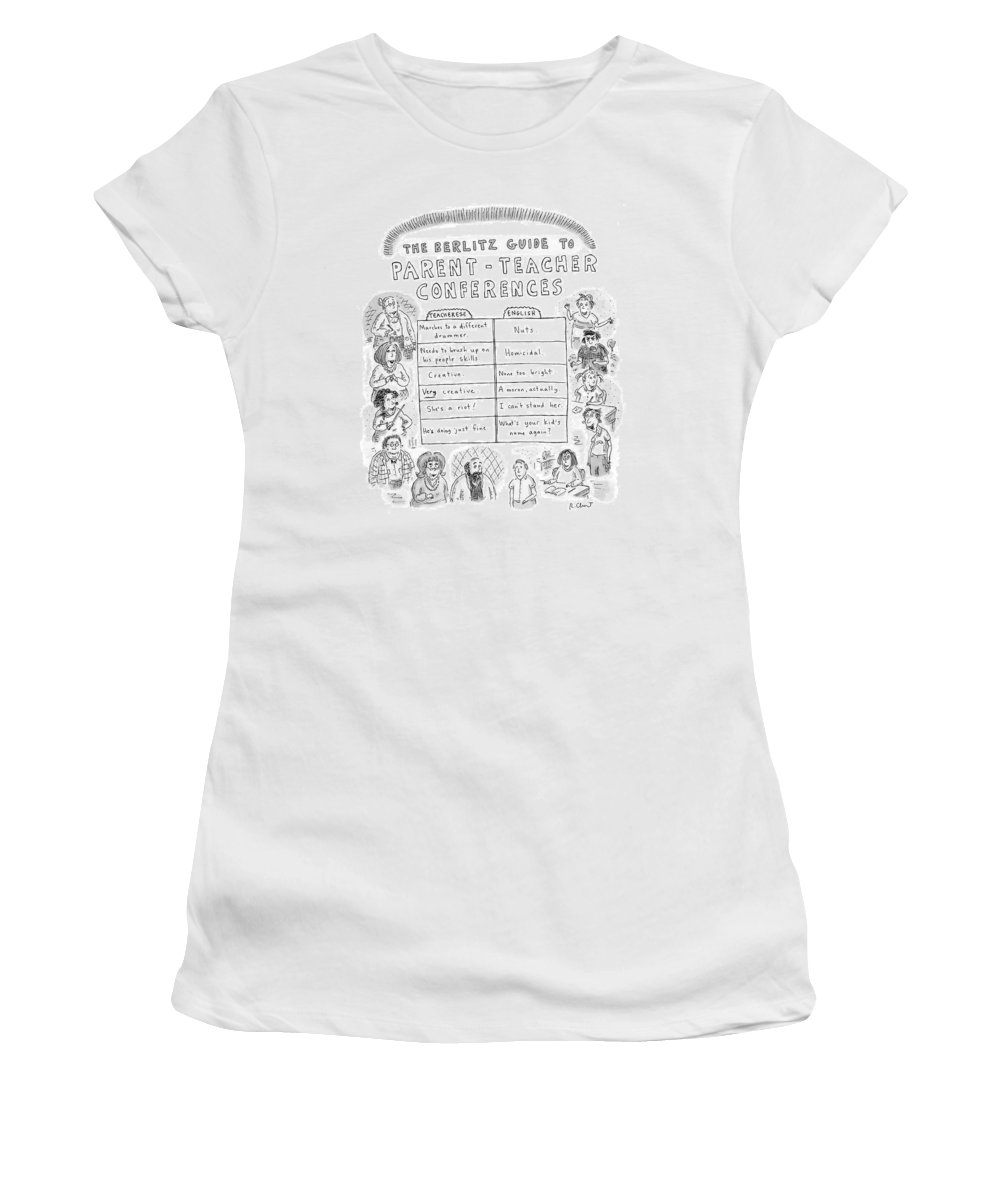 Problems Women's T-Shirt featuring the drawing 'the Berlitz Guide To Parent-teacher Conferences' by Roz Chast
