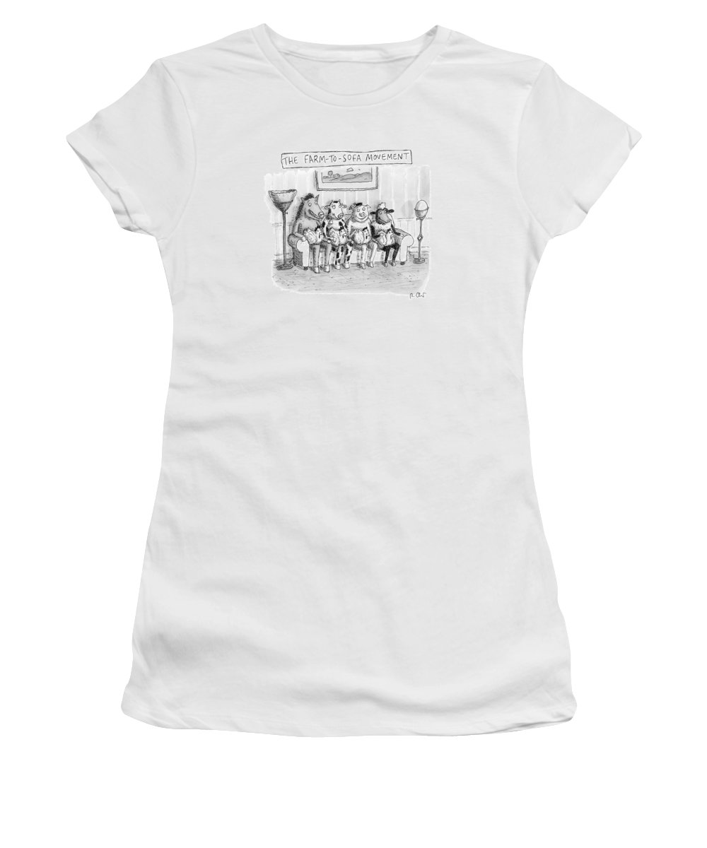 Couch Women's T-Shirt featuring the drawing The Farm-to-sofa Movement by Roz Chast