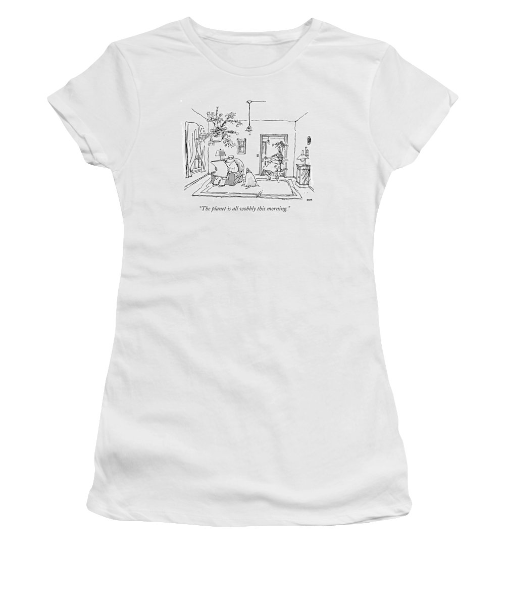 Old Age Women's T-Shirt featuring the drawing The Planet Is All Wobbly This Morning by George Booth