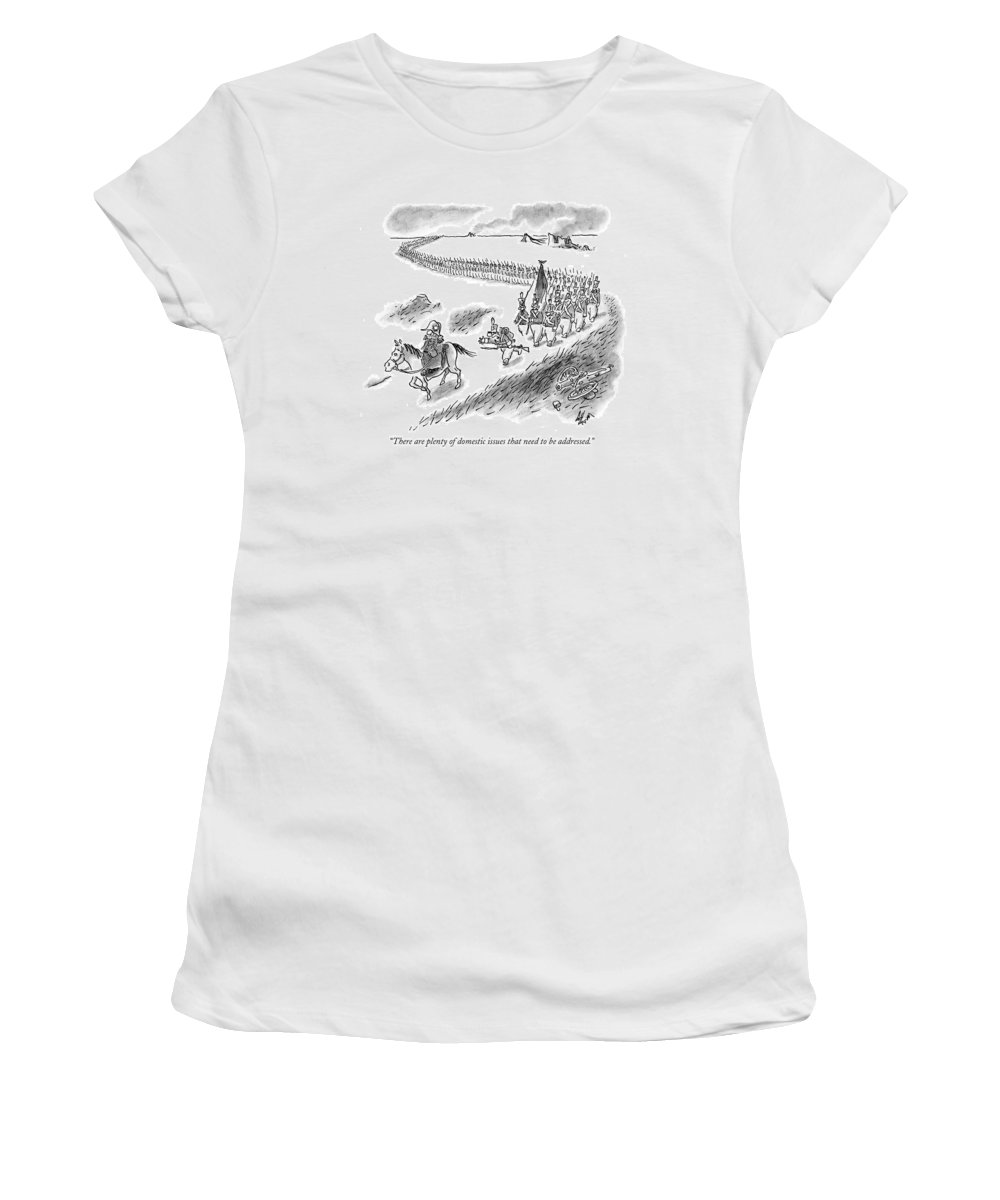Government Olden Days Problems Military   (soldier Argues With Napoleon As He Leads Troops To Battle.) 120160 Fco Frank Cotham Women's T-Shirt featuring the drawing There Are Plenty Of Domestic Issues That Need by Frank Cotham