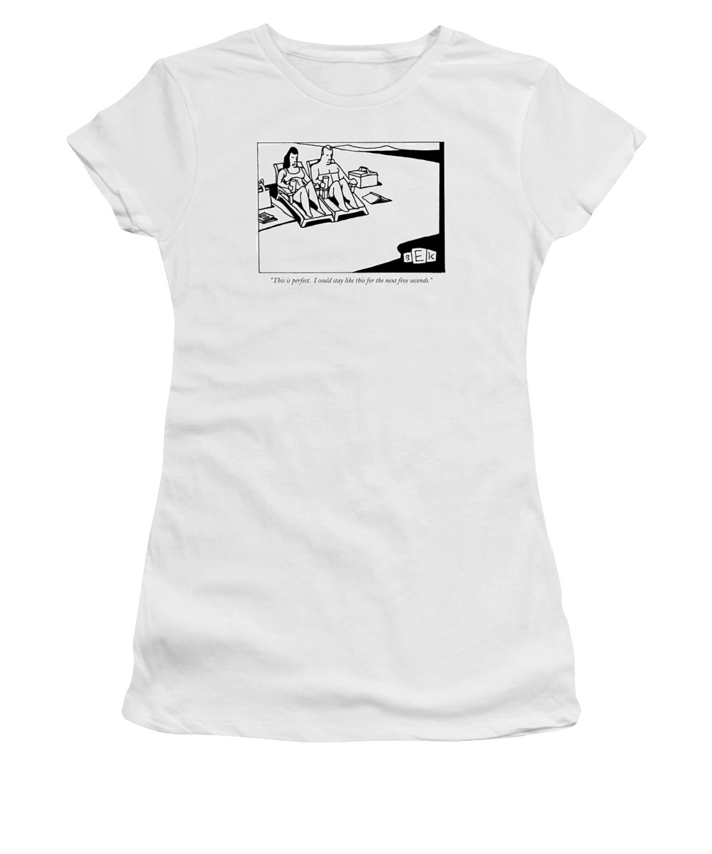 Perfect Women's T-Shirt (Athletic Fit) featuring the drawing This Is Perfect. I Could Stay Like This by Bruce Eric Kaplan